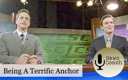 Being a Terrific Anchor